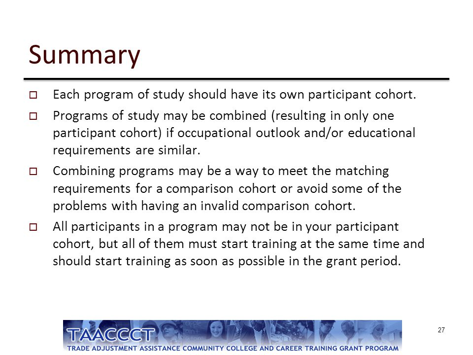 Summary Each program of study should have its own participant cohort.
