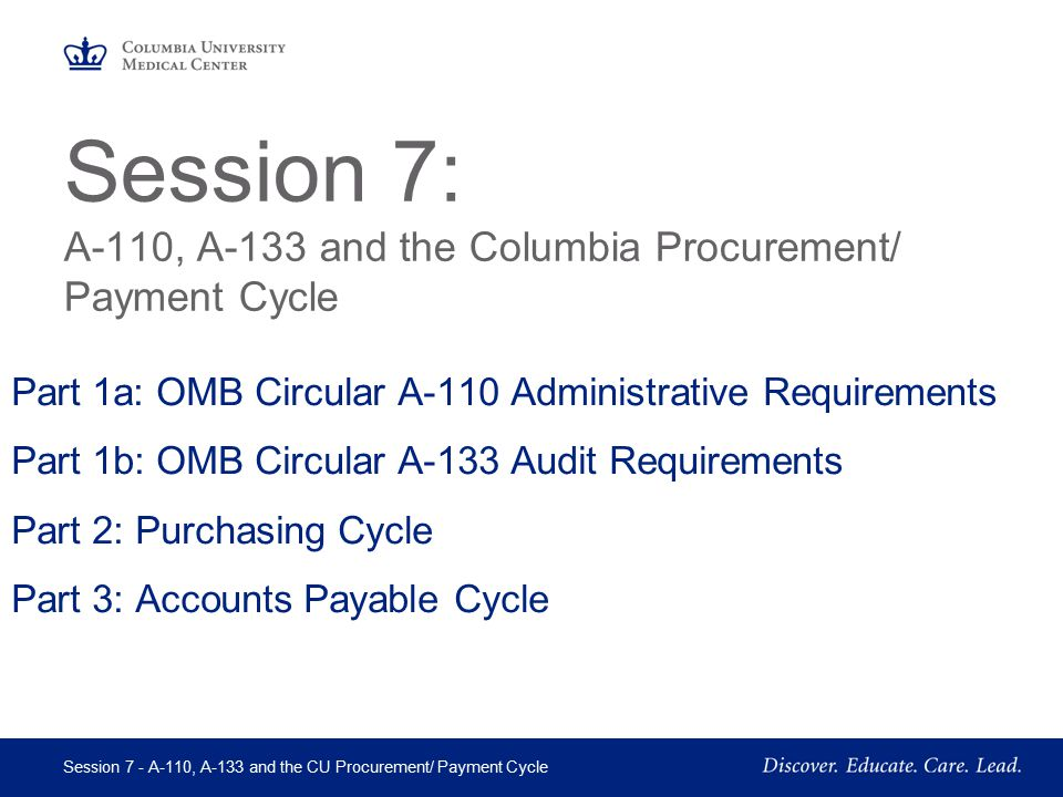 Session 7: A-110, A-133 and the Columbia Procurement/ Payment Cycle