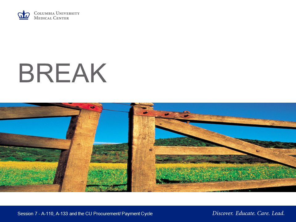 BREAK Session 7 - A-110, A-133 and the CU Procurement/ Payment Cycle