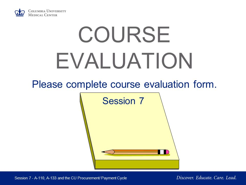 Please complete course evaluation form.