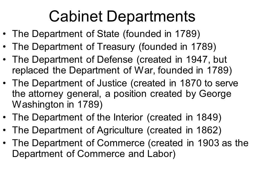 Cabinet Departments The Department of State (founded in 1789)