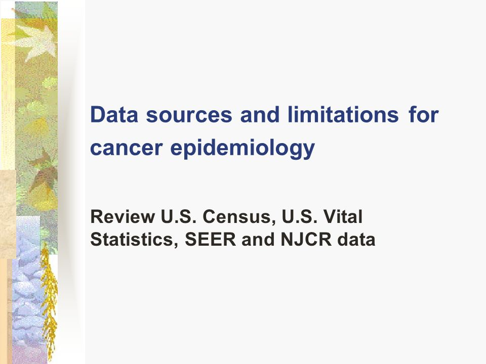 Data sources and limitations for cancer epidemiology