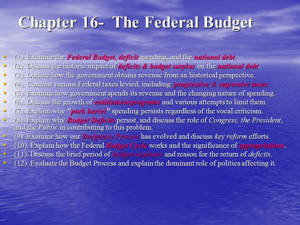 Chapter 16- The Federal Budget