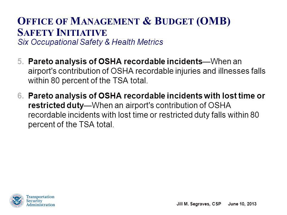 Office of Management & Budget (OMB) Safety Initiative Six Occupational Safety & Health Metrics