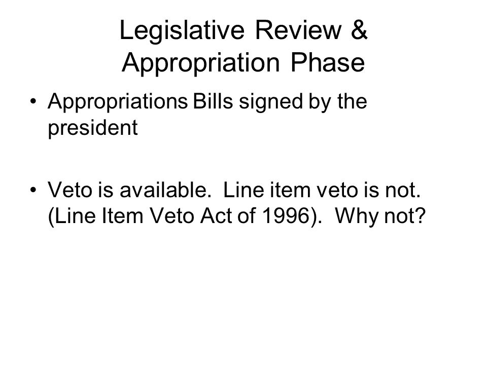 Legislative Review & Appropriation Phase
