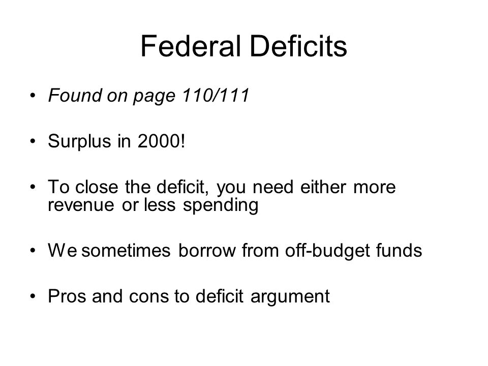 Federal Deficits Found on page 110/111 Surplus in 2000!