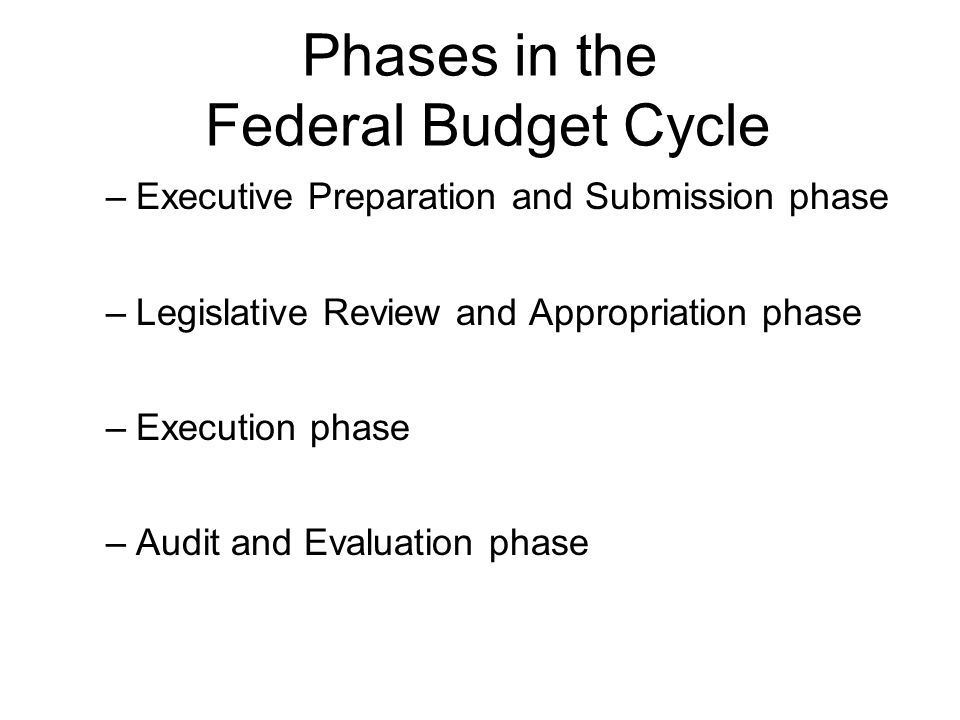 Phases in the Federal Budget Cycle