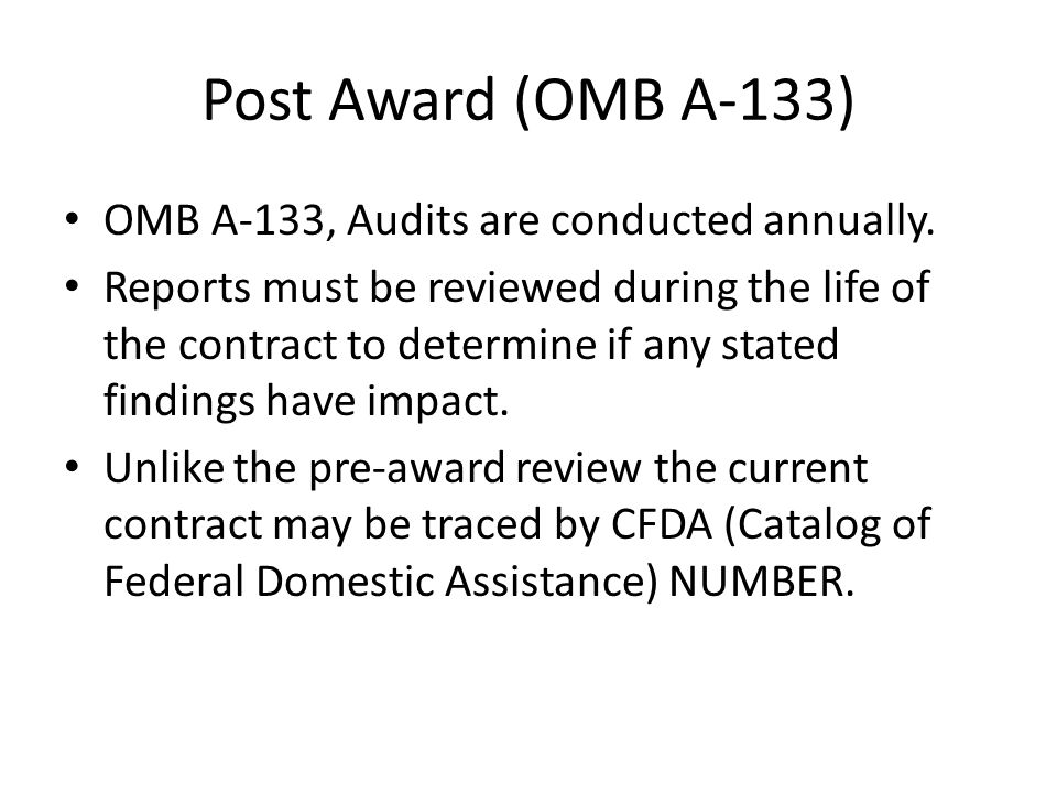 Post Award (OMB A-133) OMB A-133, Audits are conducted annually.