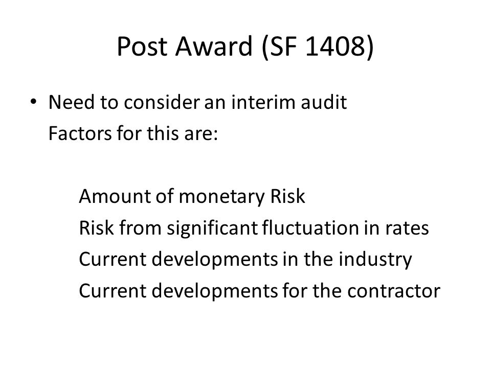 Post Award (SF 1408) Need to consider an interim audit