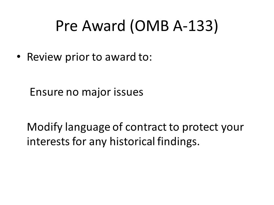 Pre Award (OMB A-133) Review prior to award to: Ensure no major issues