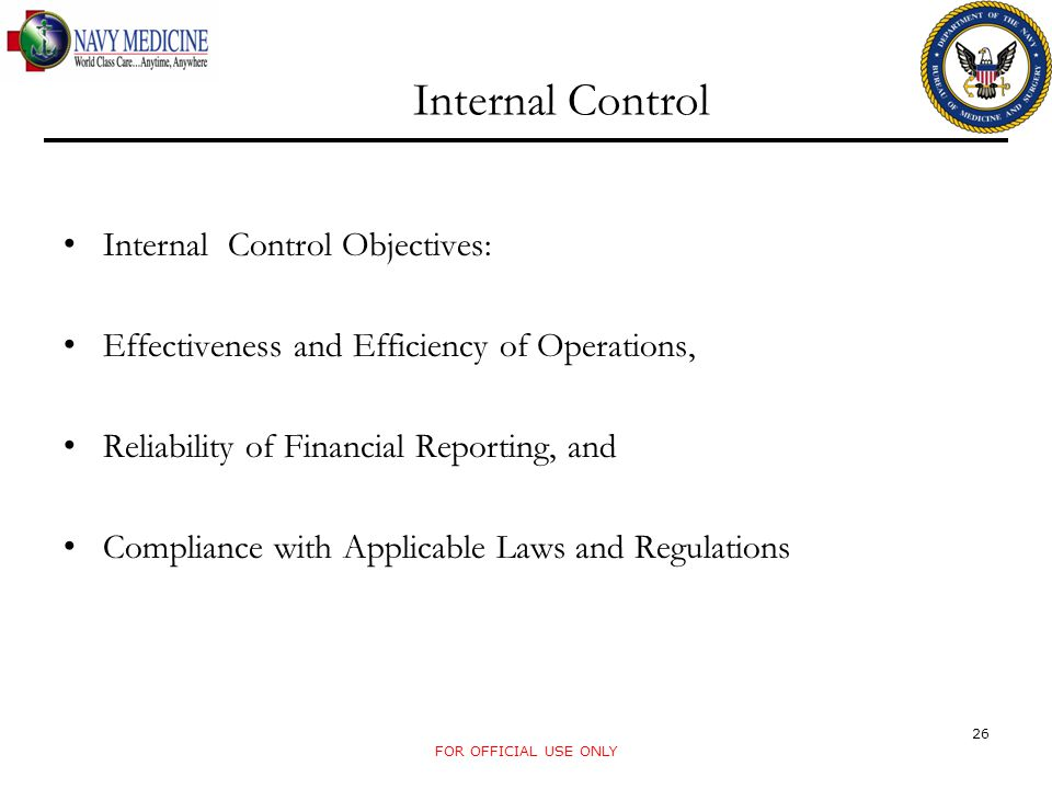 Internal Control Internal Control Objectives: