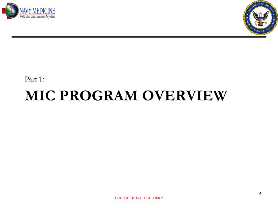 Part 1: MIC Program Overview FOR OFFICIAL USE ONLY