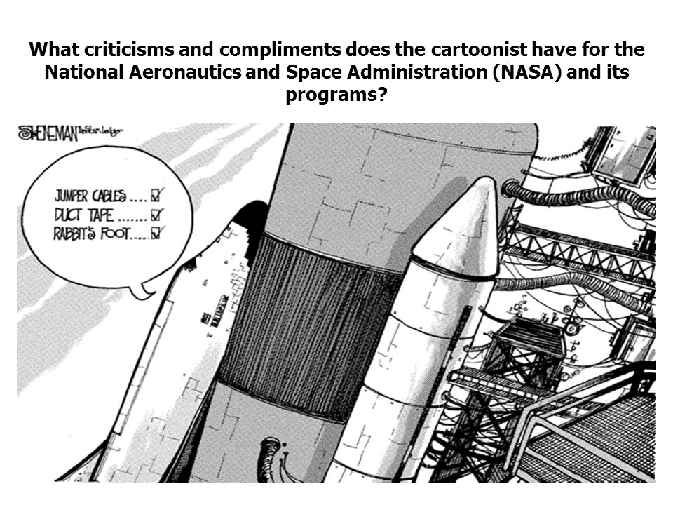 What criticisms and compliments does the cartoonist have for the National Aeronautics and Space Administration (NASA) and its programs
