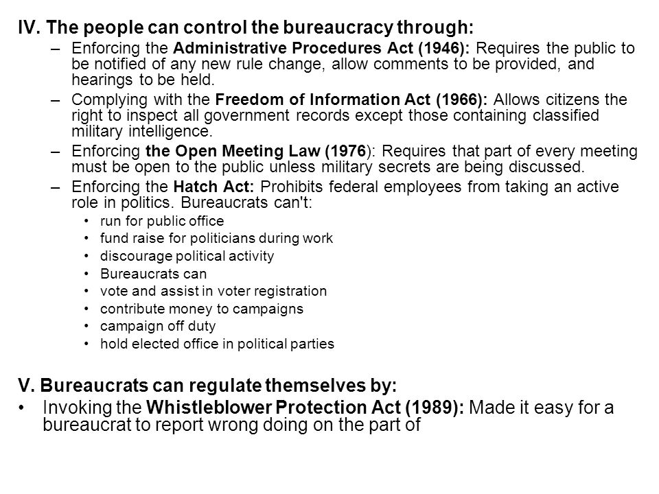 IV. The people can control the bureaucracy through: