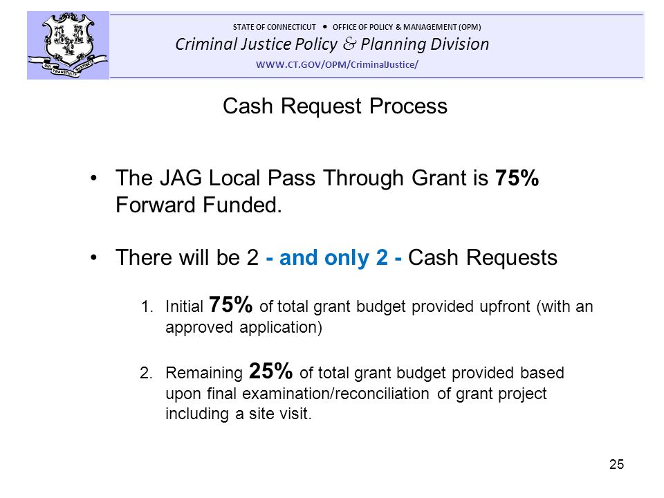 The JAG Local Pass Through Grant is 75% Forward Funded.
