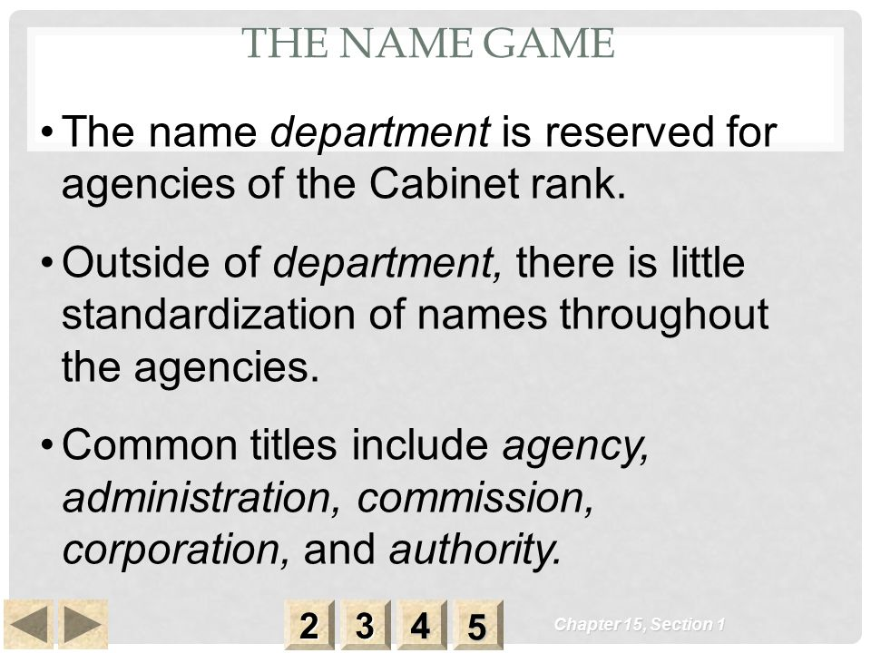 The name department is reserved for agencies of the Cabinet rank.