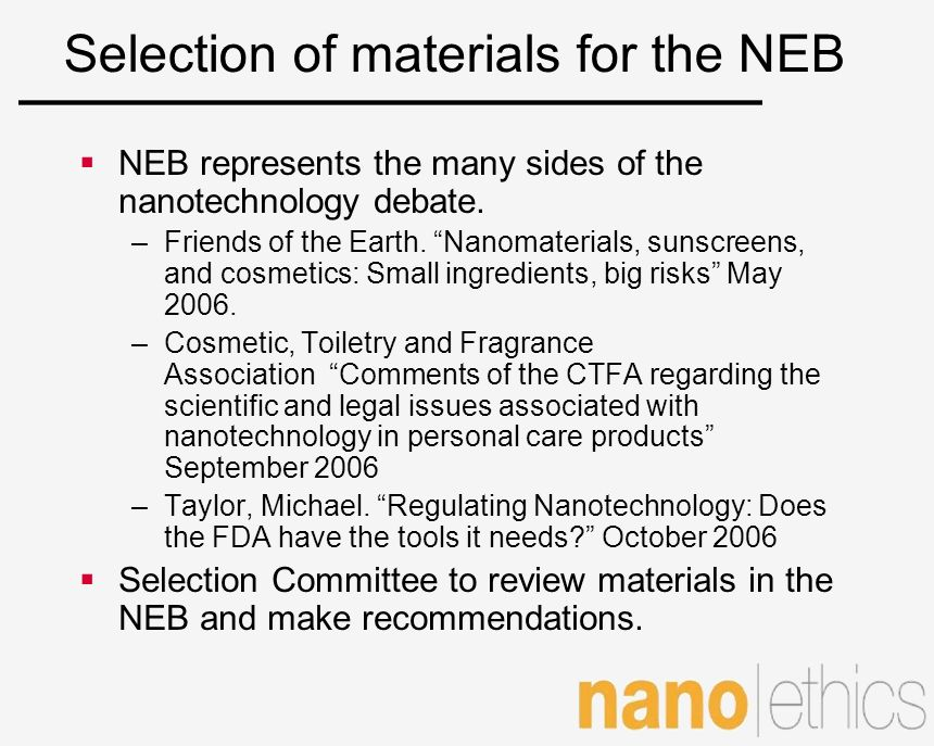 Selection of materials for the NEB