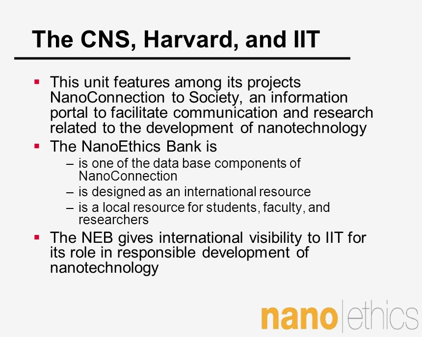 The CNS, Harvard, and IIT