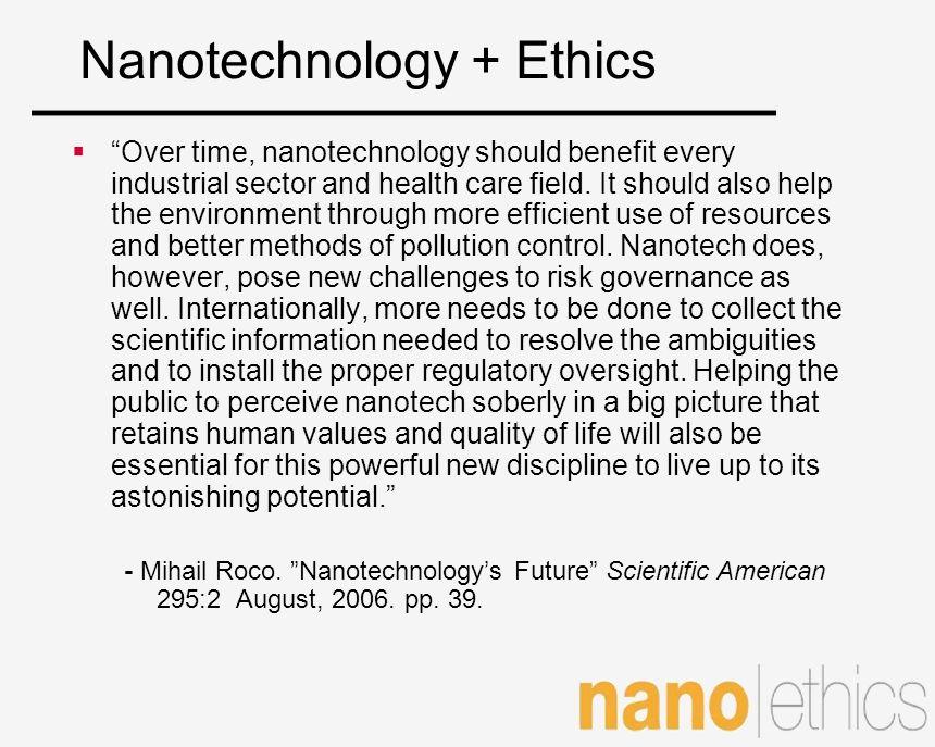 Nanotechnology + Ethics