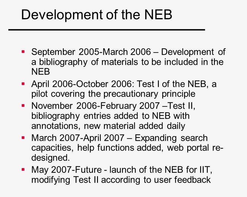 Development of the NEB September 2005-March 2006 – Development of a bibliography of materials to be included in the NEB.