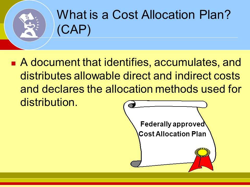 What is a Cost Allocation Plan (CAP)