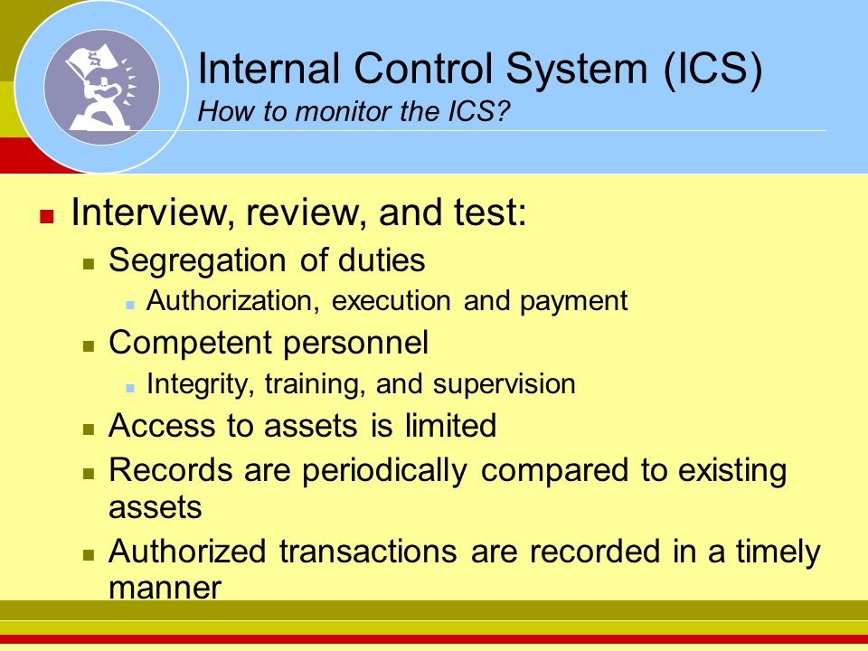 Internal Control System (ICS) How to monitor the ICS