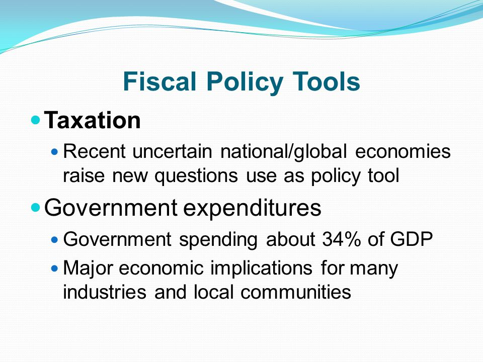 Fiscal Policy Tools Taxation Government expenditures