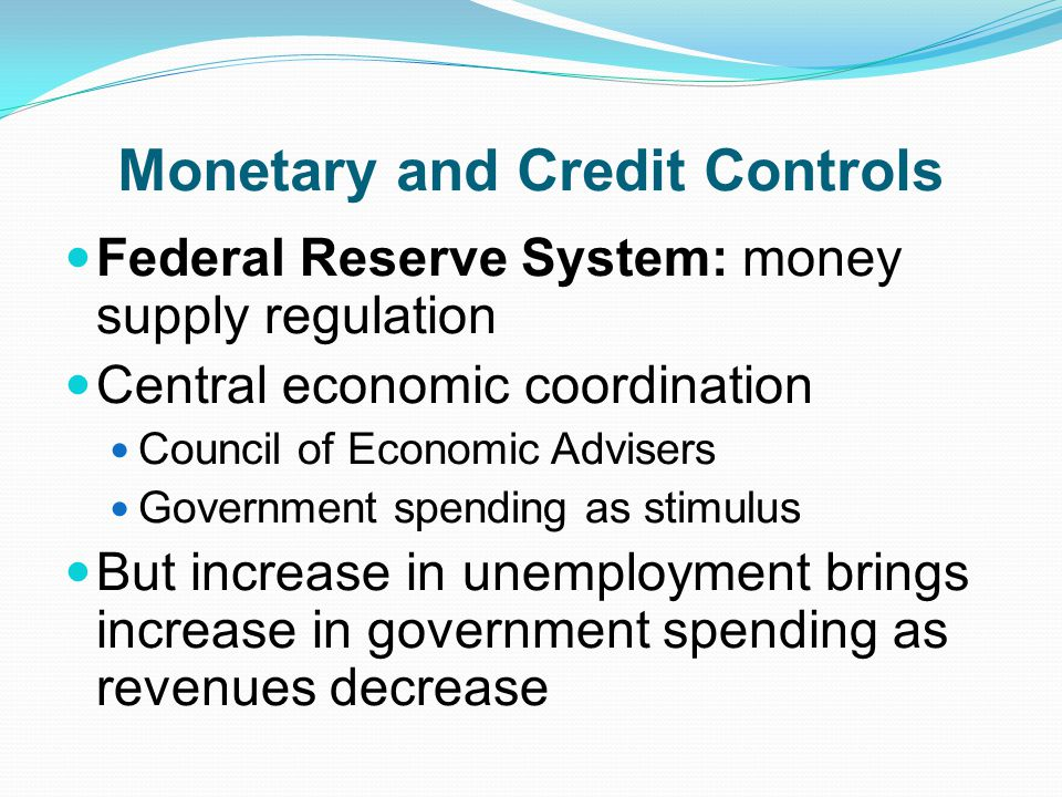 Monetary and Credit Controls