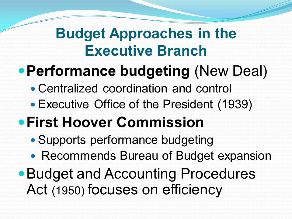 Budget Approaches in the Executive Branch
