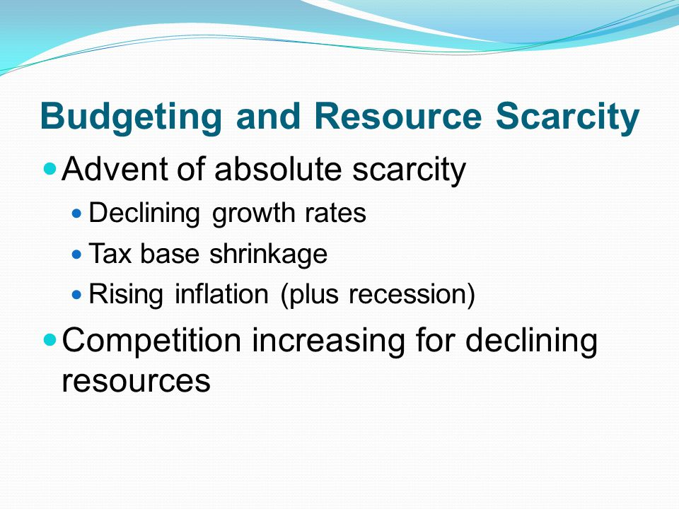 Budgeting and Resource Scarcity