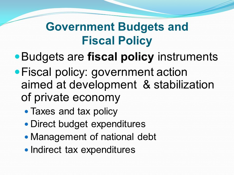 Government Budgets and Fiscal Policy