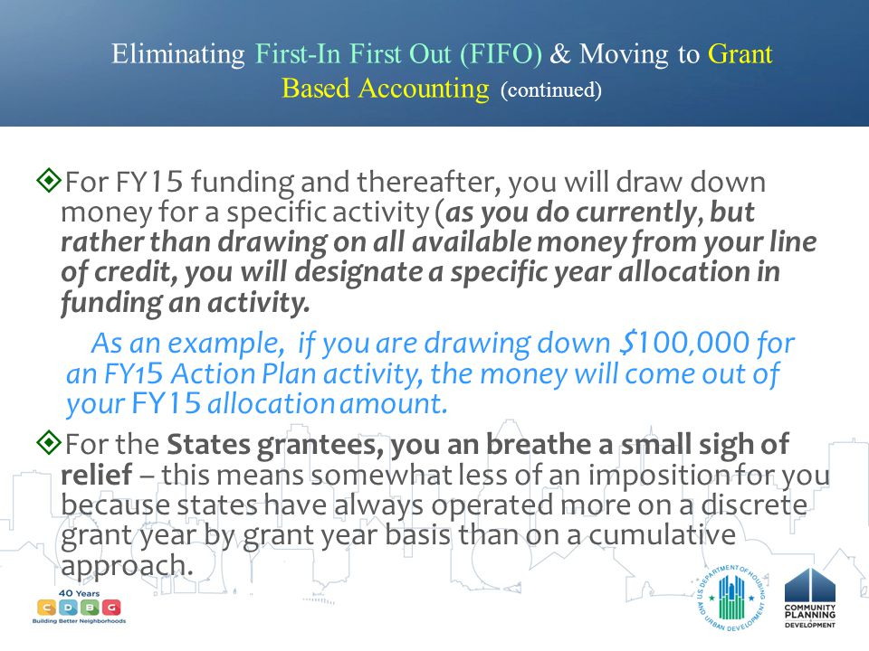 Eliminating First-In First Out (FIFO) & Moving to Grant Based Accounting (continued)