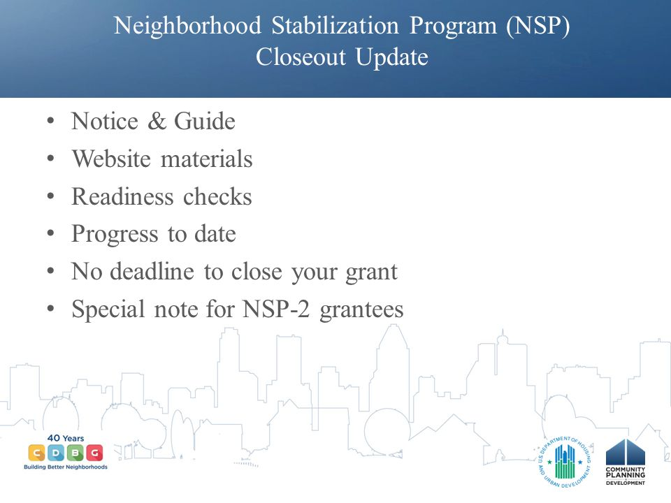 Neighborhood Stabilization Program (NSP) Closeout Update