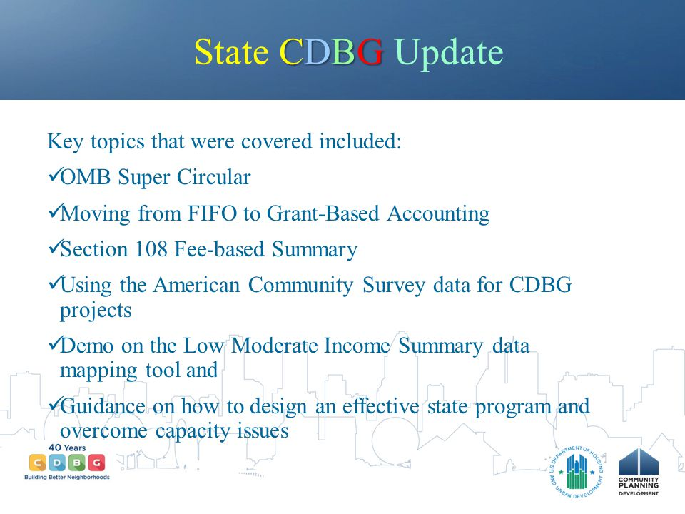 State CDBG Update Key topics that were covered included: