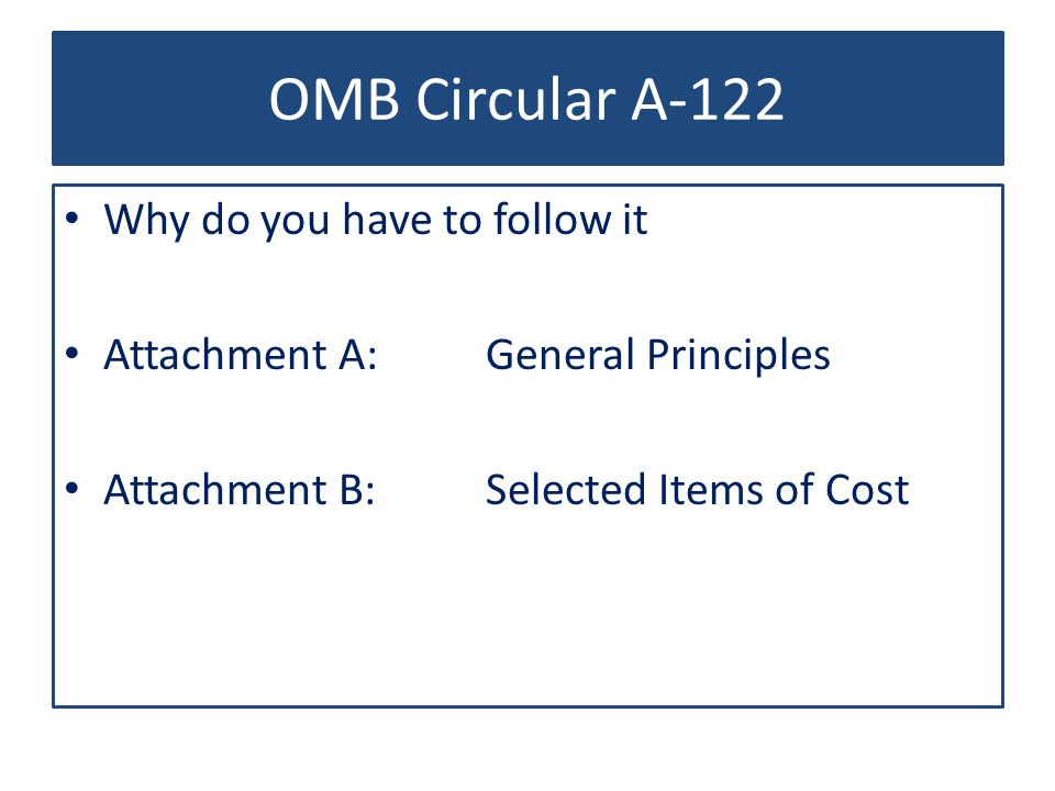 OMB Circular A-122 Why do you have to follow it