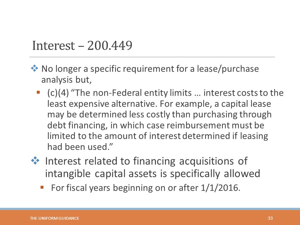Interest – 200.449 No longer a specific requirement for a lease/purchase analysis but,