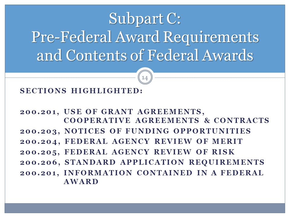 Subpart C: Pre-Federal Award Requirements and Contents of Federal Awards