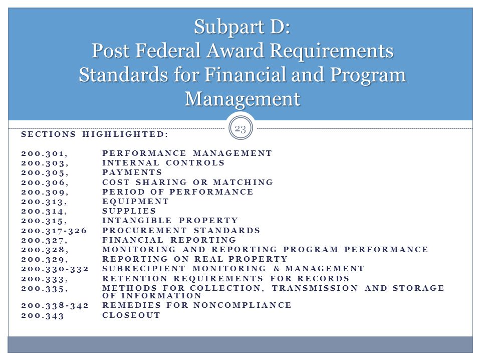 Subpart D: Post Federal Award Requirements Standards for Financial and Program Management