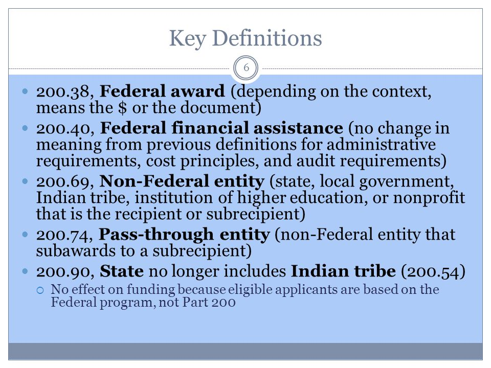 Key Definitions 200.38, Federal award (depending on the context, means the $ or the document)
