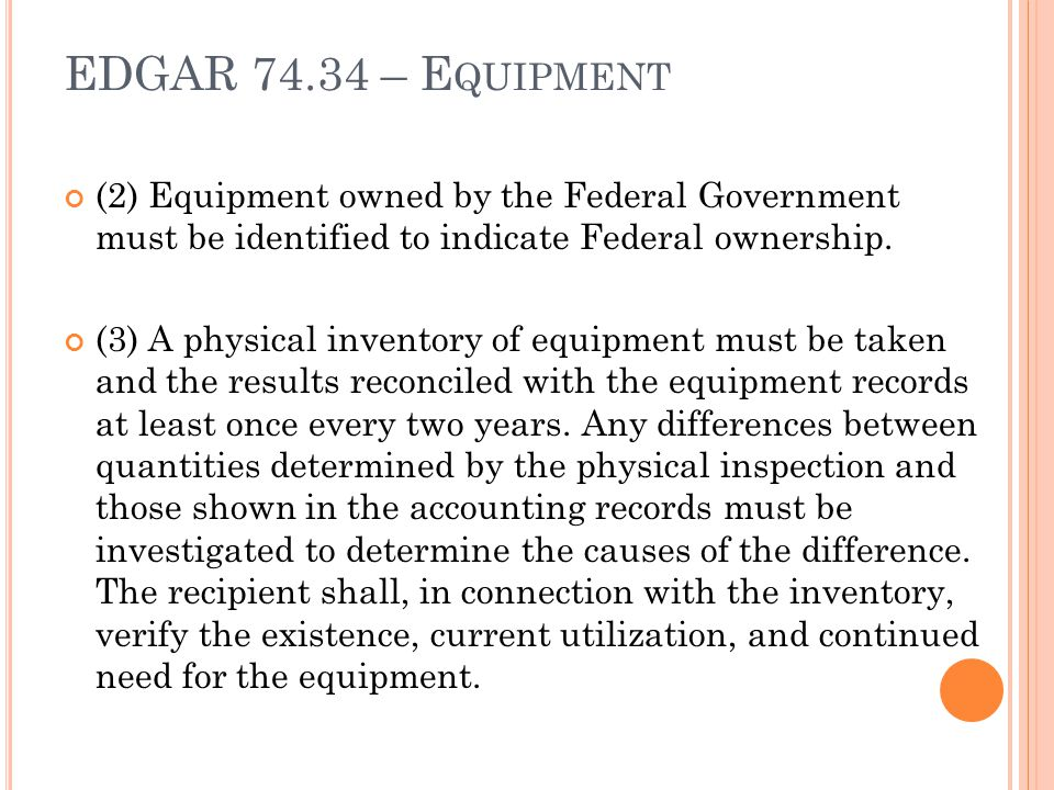 EDGAR 74.34 – Equipment (2) Equipment owned by the Federal Government must be identified to indicate Federal ownership.