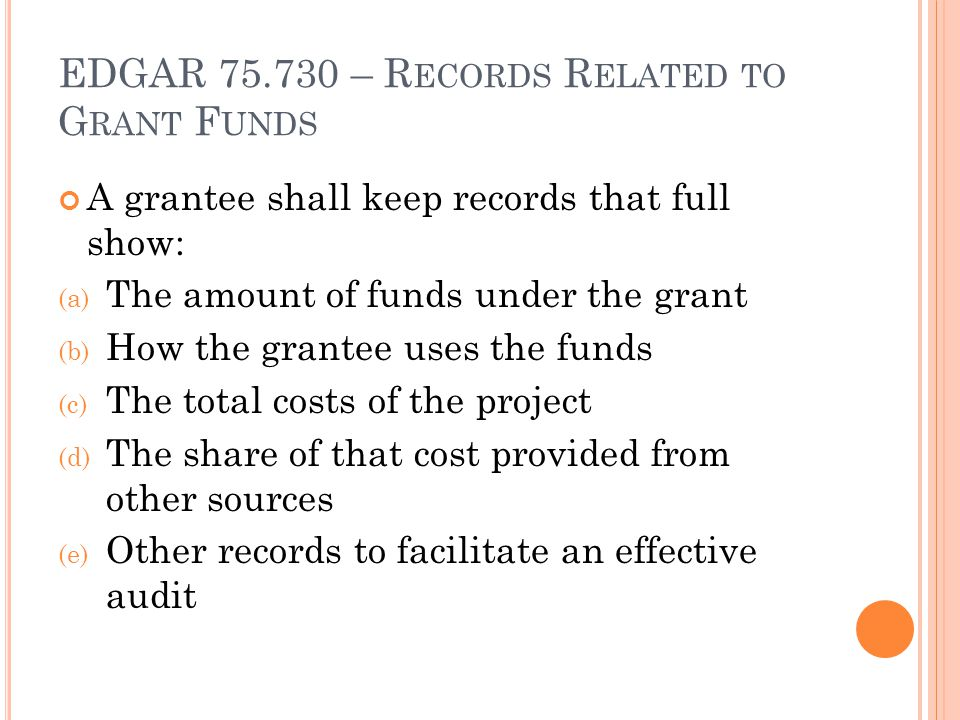 EDGAR 75.730 – Records Related to Grant Funds