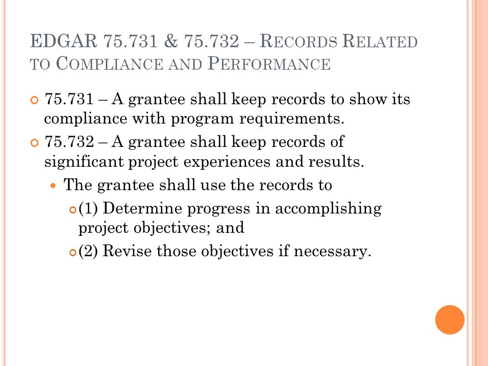 EDGAR 75.731 & 75.732 – Records Related to Compliance and Performance