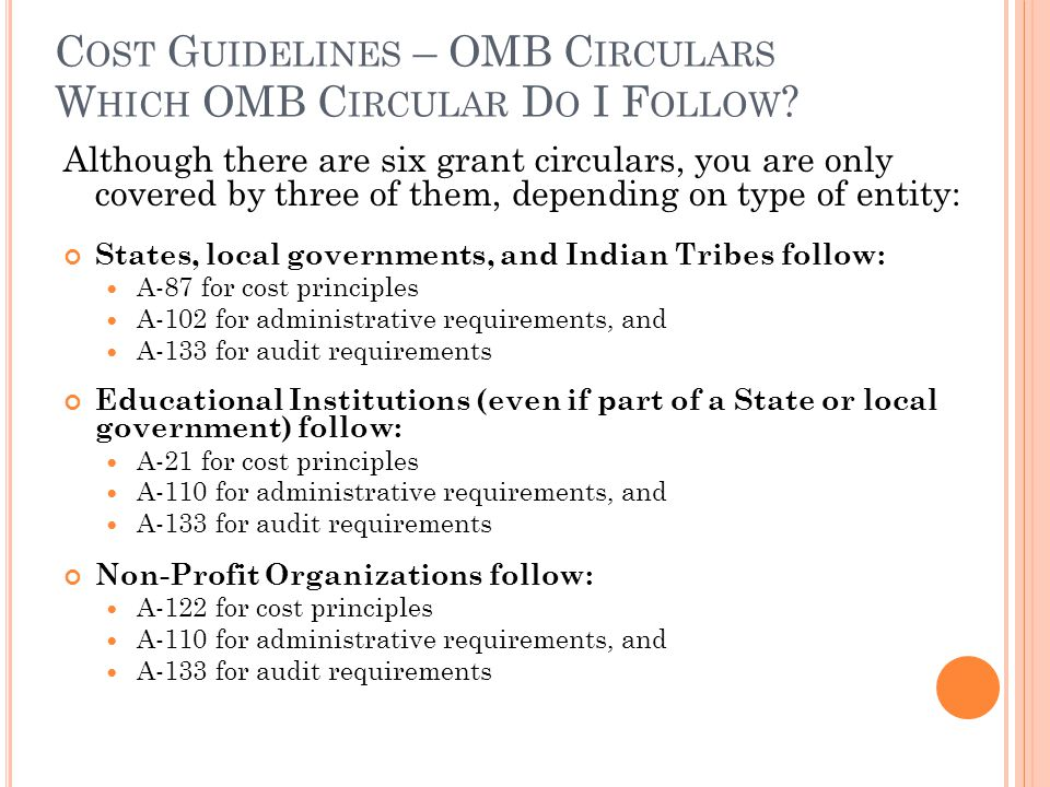 Cost Guidelines – OMB Circulars Which OMB Circular Do I Follow