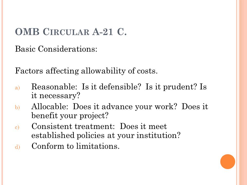 OMB Circular A-21 C. Basic Considerations: