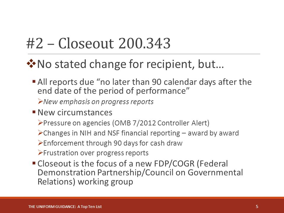 #2 – Closeout 200.343 No stated change for recipient, but…