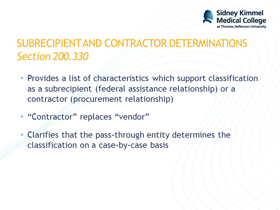 SUBRECIPIENT AND CONTRACTOR DETERMINATIONS Section 200.330