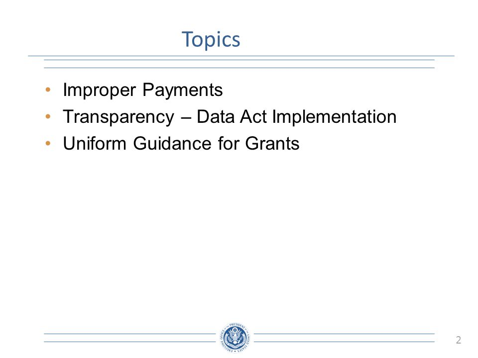 Topics Improper Payments Transparency – Data Act Implementation