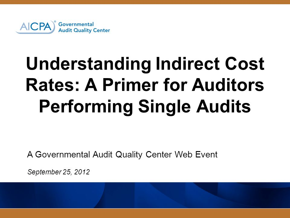 A Governmental Audit Quality Center Web Event September 25, 2012