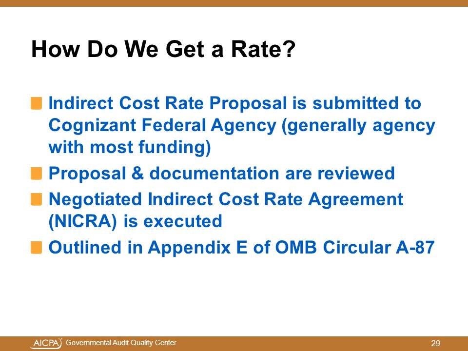 How Do We Get a Rate Indirect Cost Rate Proposal is submitted to Cognizant Federal Agency (generally agency with most funding)