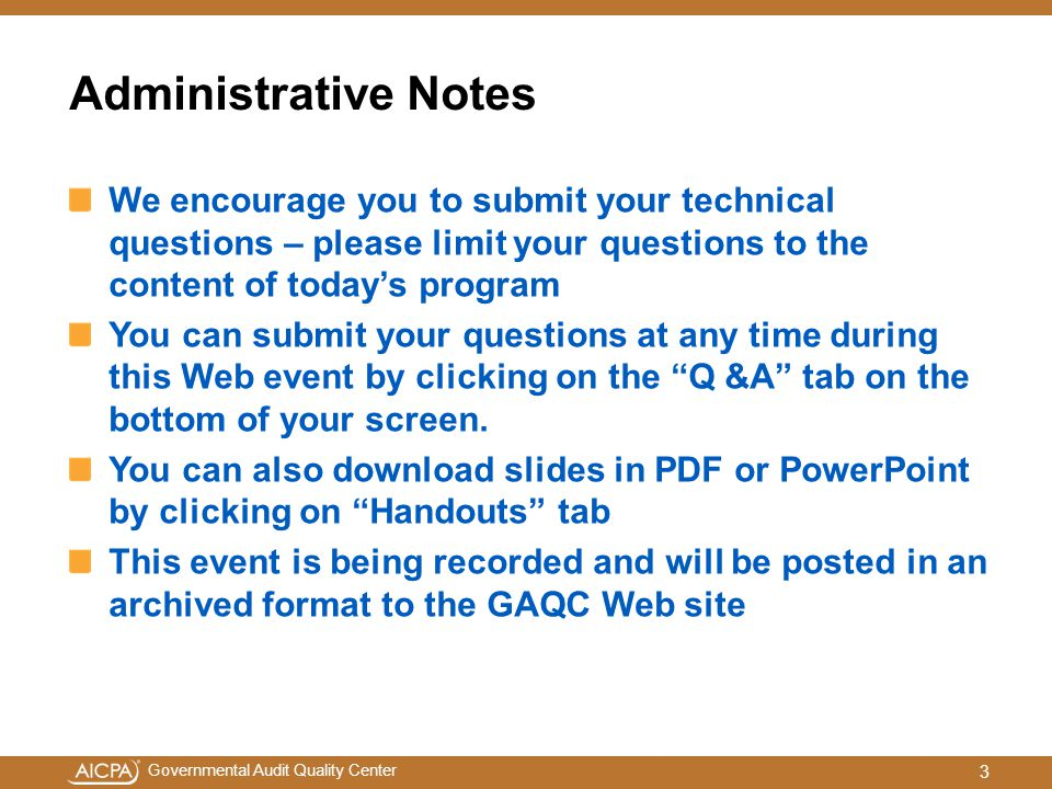 Administrative Notes We encourage you to submit your technical questions – please limit your questions to the content of today's program.